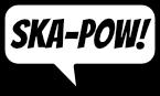 SKA-POW!